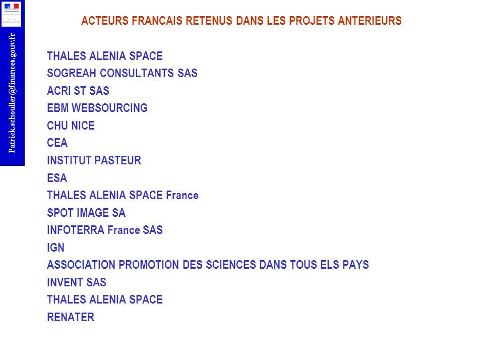 r Patrick.schouller@finances.gouv.fr ACTEURS FRANCAIS RETENUS DANS LES PROJETS ANTERIEURS THALES ALENIA SPACE SOGREAH CONSULTANTS SAS ACRI ST SAS EBM