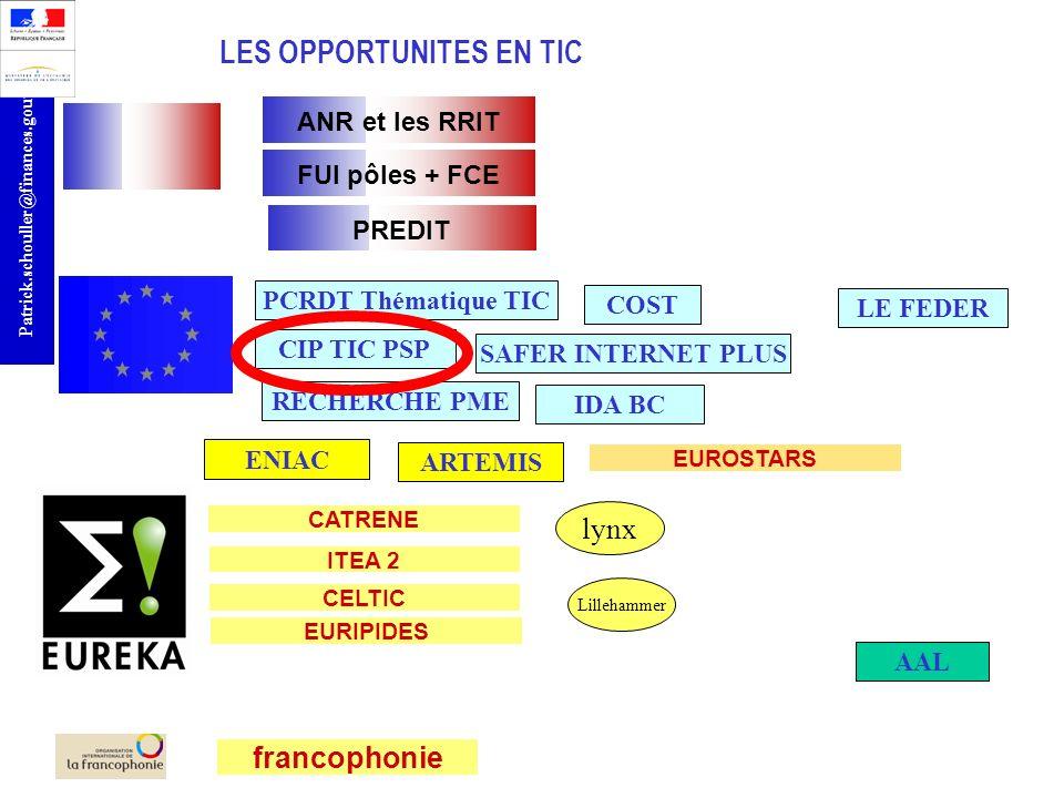 r Patrick.schouller@finances.gouv.fr LES OPPORTUNITES EN TIC ANR et les RRIT francophonie CATRENE ITEA 2 CELTIC EURIPIDES EUROSTARS PCRDT Thématique T