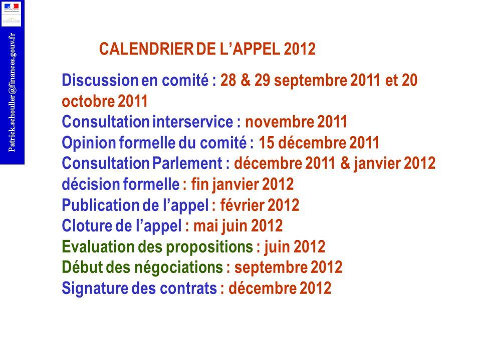 r Patrick.schouller@finances.gouv.fr CALENDRIER DE LAPPEL 2012 Discussion en comité : 28 & 29 septembre 2011 et 20 octobre 2011 Consultation interserv