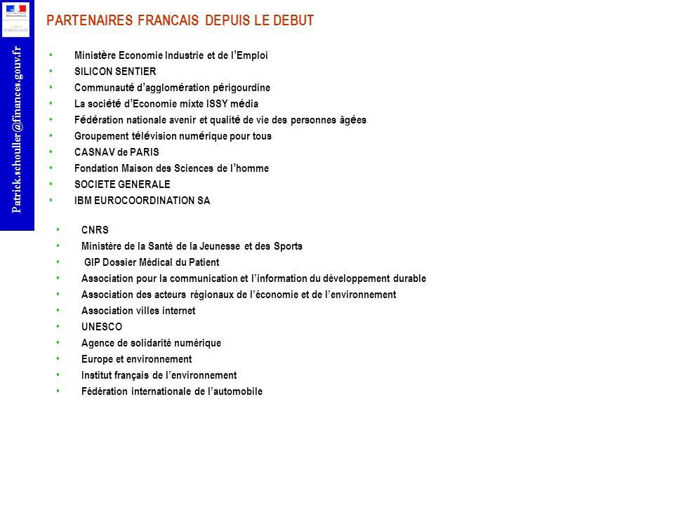 r Patrick.schouller@finances.gouv.fr PARTENAIRES FRANCAIS DEPUIS LE DEBUT Minist è re Economie Industrie et de l Emploi SILICON SENTIER Communaut é d