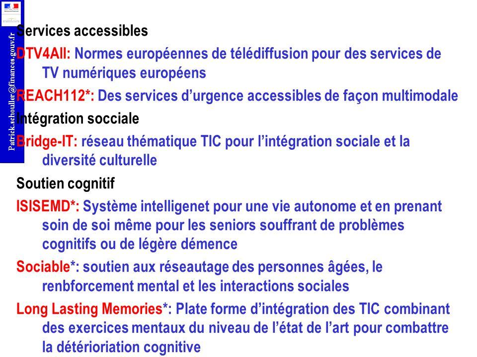 r Patrick.schouller@finances.gouv.fr Services accessibles DTV4All: Normes européennes de télédiffusion pour des services de TV numériques européens RE
