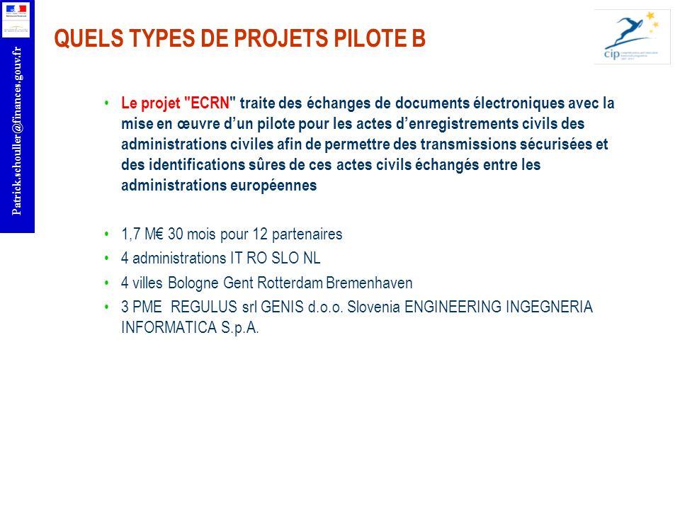 r Patrick.schouller@finances.gouv.fr QUELS TYPES DE PROJETS PILOTE B Le projet