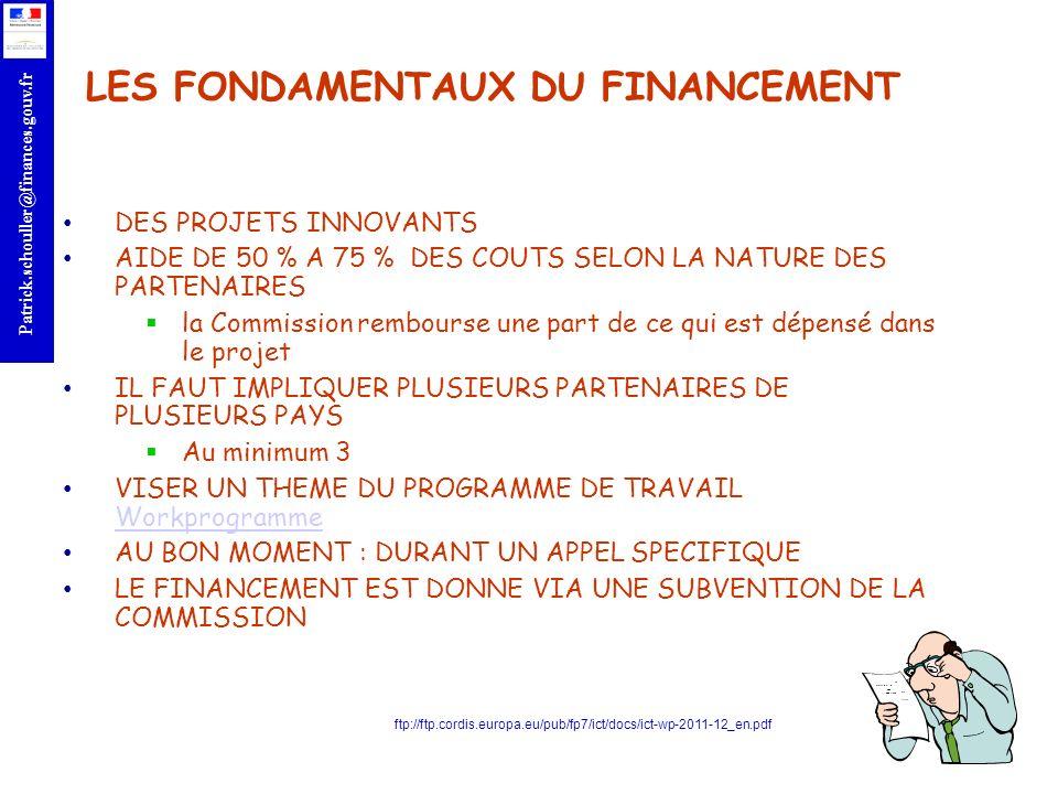 r Patrick.schouller@finances.gouv.fr LES FONDAMENTAUX DU FINANCEMENT DES PROJETS INNOVANTS AIDE DE 50 % A 75 % DES COUTS SELON LA NATURE DES PARTENAIR