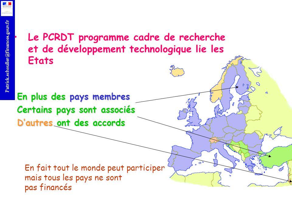 r Patrick.schouller@finances.gouv.fr Le PCRDT programme cadre de recherche et de développement technologique lie les Etats En plus des pays membres Ce