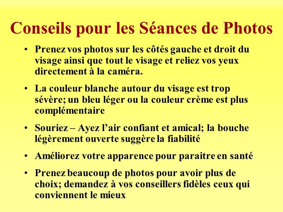 Conseils pour les Séances de Photos Prenez vos photos sur les côtés gauche et droit du visage ainsi que tout le visage et reliez vos yeux directement à la caméra.