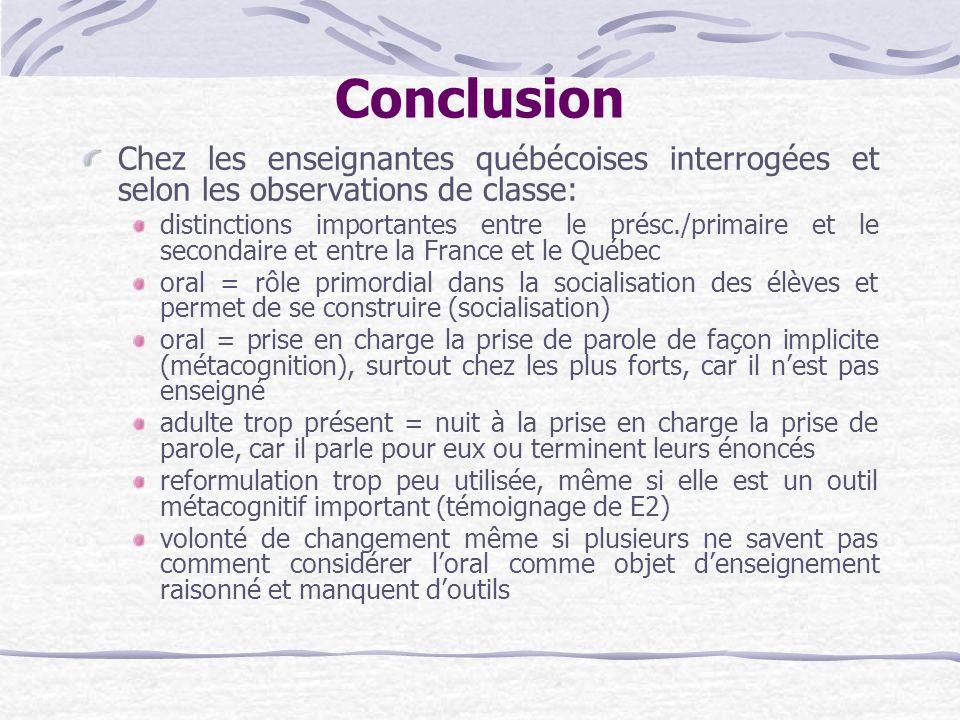 Conclusion Chez les enseignantes québécoises interrogées et selon les observations de classe: distinctions importantes entre le présc./primaire et le