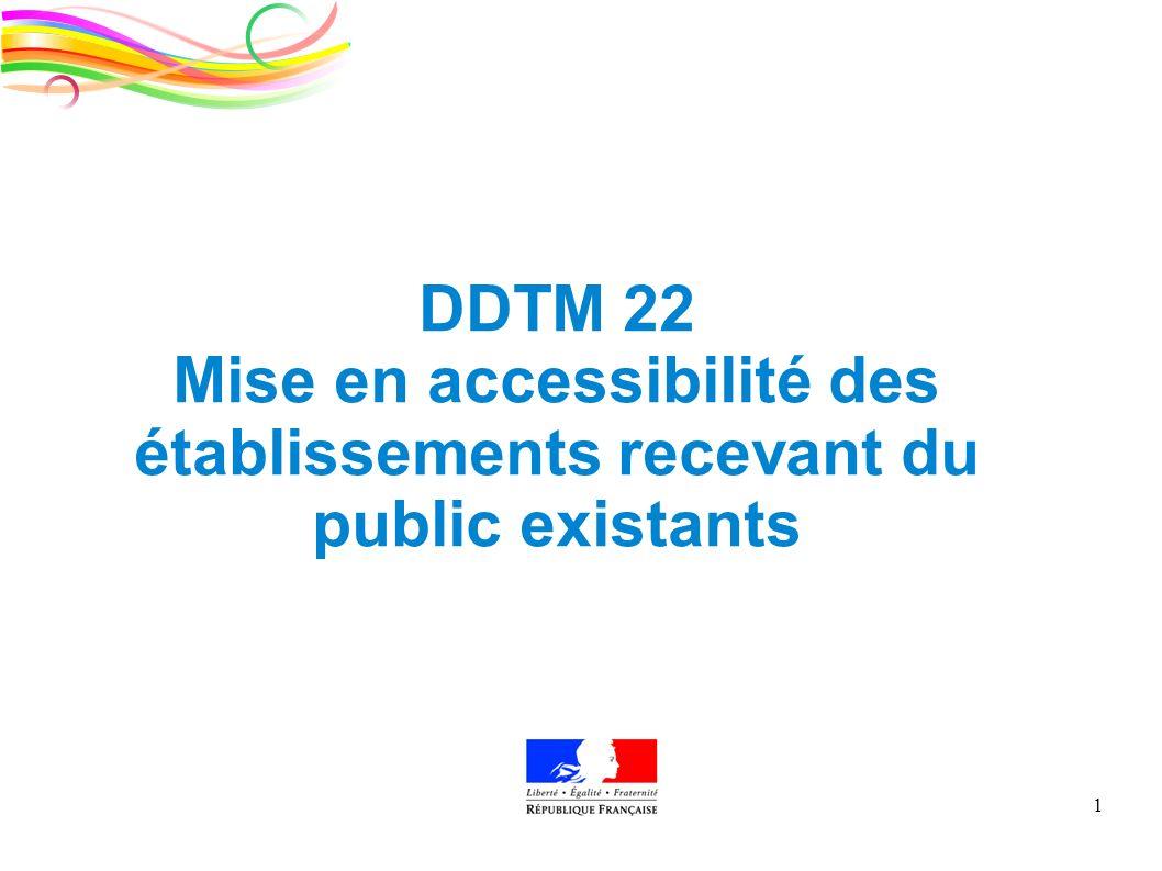 DDTM des Côtes-d'Armor objet de la réunion et la date de la présentation 1 DDTM 22 Mise en accessibilité des établissements recevant du public existan