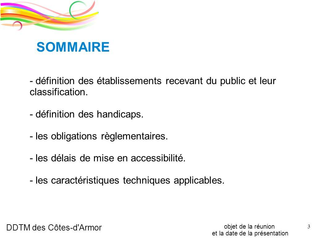 DDTM des Côtes-d'Armor objet de la réunion et la date de la présentation 3 - définition des établissements recevant du public et leur classification.