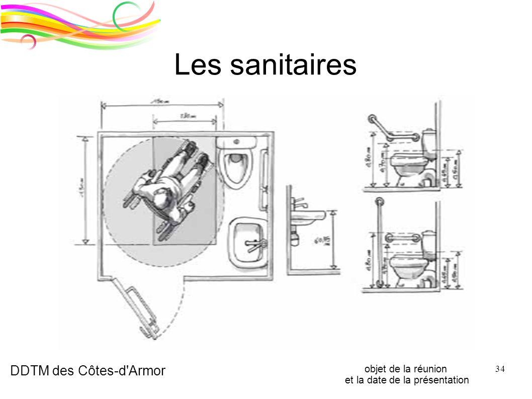DDTM des Côtes-d'Armor objet de la réunion et la date de la présentation 34 Les sanitaires