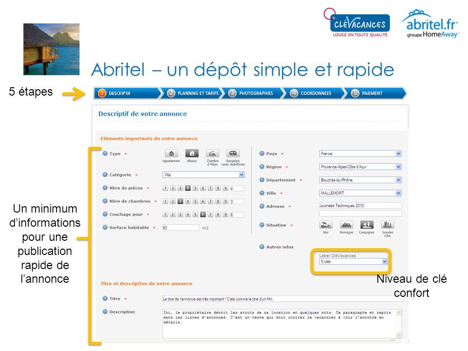 Abritel – un dépôt simple et rapide 5 étapes Un minimum dinformations pour une publication rapide de lannonce Niveau de clé confort