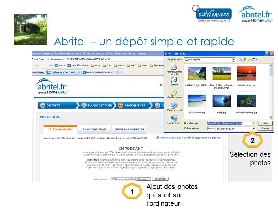 Abritel – un dépôt simple et rapide 12 Ajout des photos qui sont sur lordinateur Sélection des photos