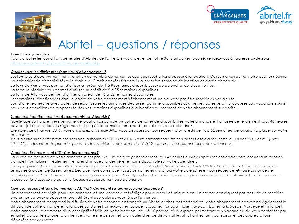 Abritel – questions / réponses Conditions générales Pour consulter les conditions générales dAbritel, de loffre Clévacances et de loffre Satisfait ou