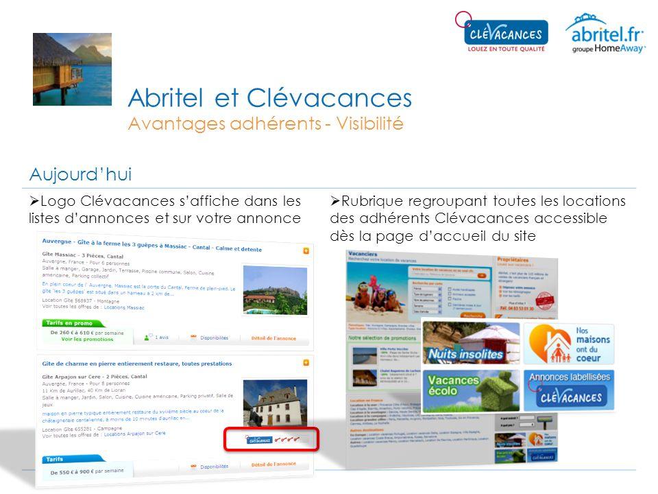 Abritel et Clévacances Avantages adhérents - Visibilité Aujourdhui Logo Clévacances saffiche dans les listes dannonces et sur votre annonce Rubrique r