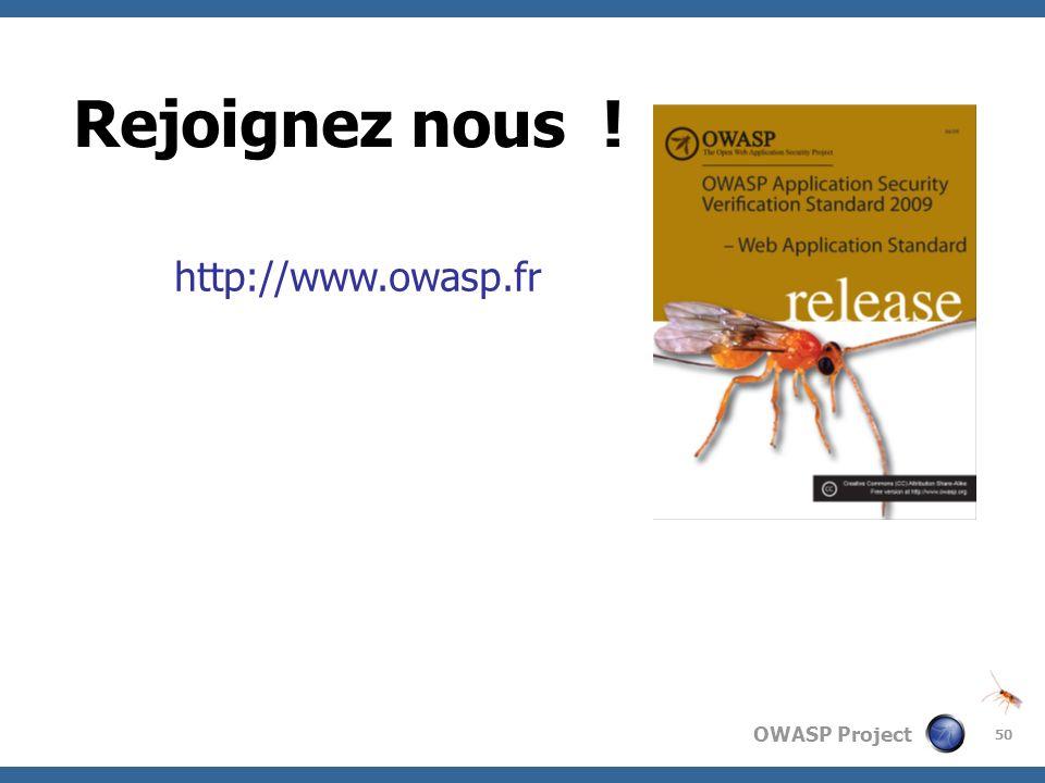OWASP Project 50 Rejoignez nous ! http://www.owasp.fr