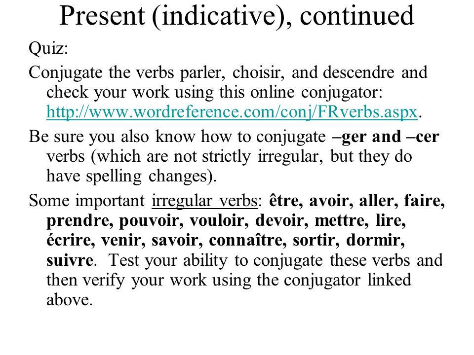 Past infinitive The infinitif passé is the infinitive of avoir or être + the past participle.