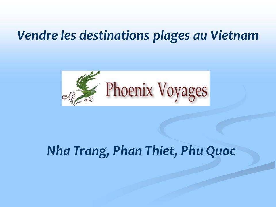 Vendre les destinations plages au Vietnam Nha Trang, Phan Thiet, Phu Quoc
