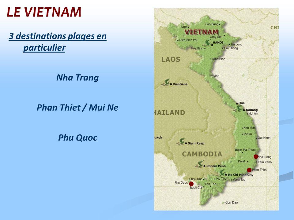 LE VIETNAM Nha Trang 3 destinations plages en particulier Phan Thiet / Mui Ne Phu Quoc