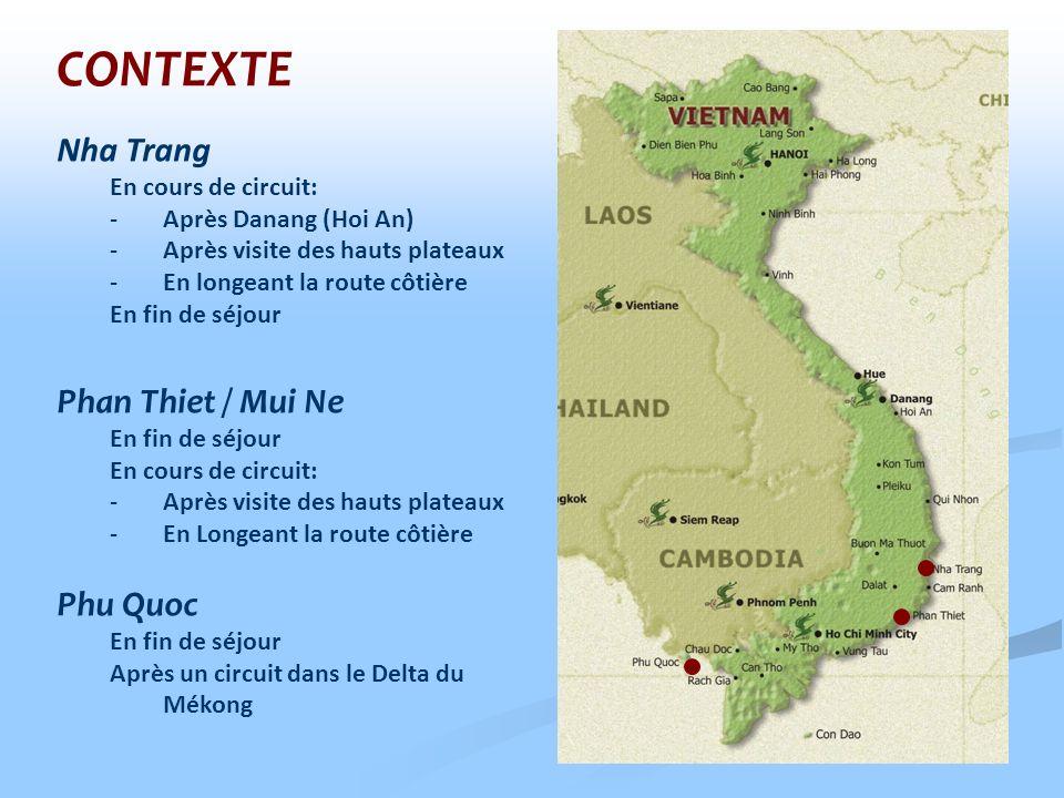 Nha Trang En cours de circuit: -Après Danang (Hoi An) -Après visite des hauts plateaux -En longeant la route côtière En fin de séjour Phan Thiet / Mui