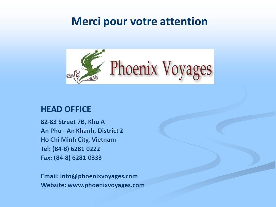 HEAD OFFICE 82-83 Street 7B, Khu A An Phu - An Khanh, District 2 Ho Chi Minh City, Vietnam Tel: (84-8) 6281 0222 Fax: (84-8) 6281 0333 Email: info@pho