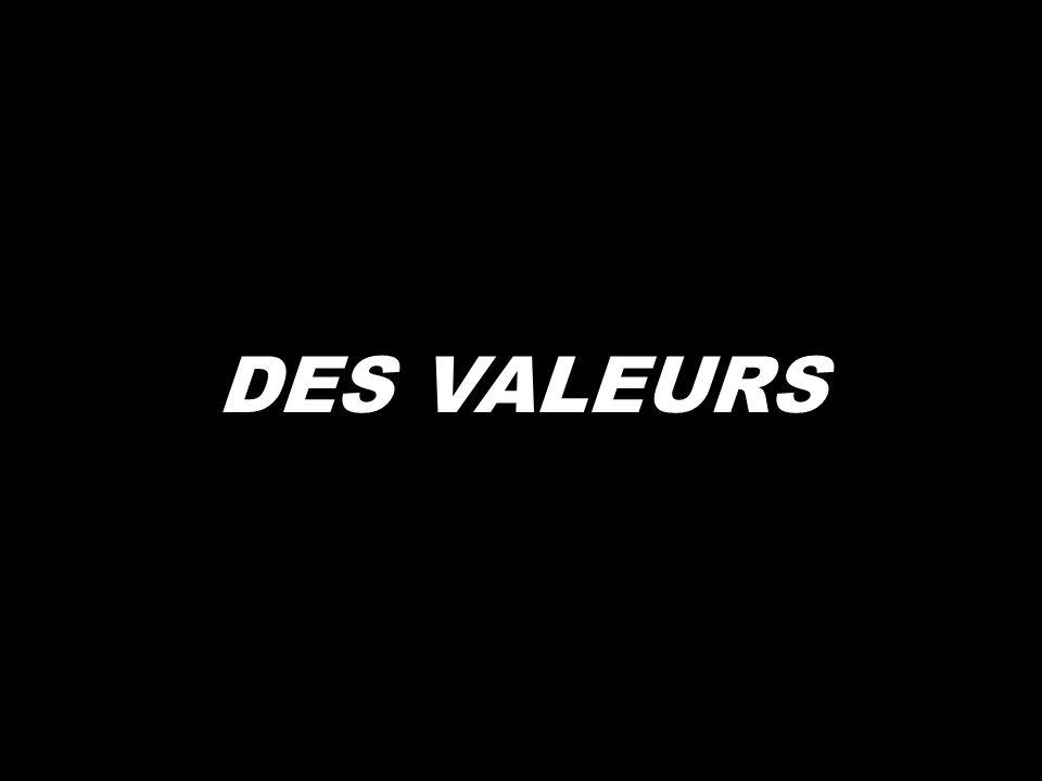 DES VALEURS