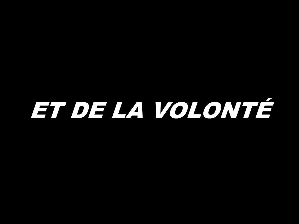 ET DE LA VOLONTÉ