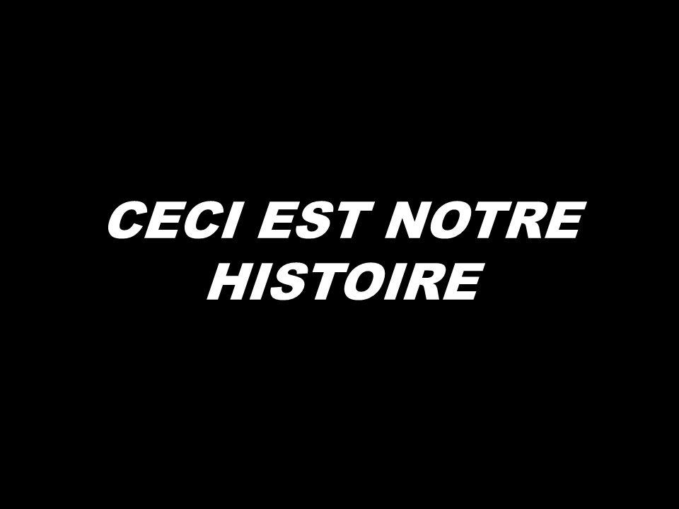 CECI EST NOTRE HISTOIRE
