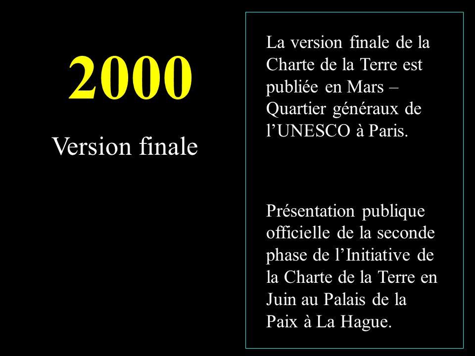 2000 La version finale de la Charte de la Terre est publiée en Mars – Quartier généraux de lUNESCO à Paris.