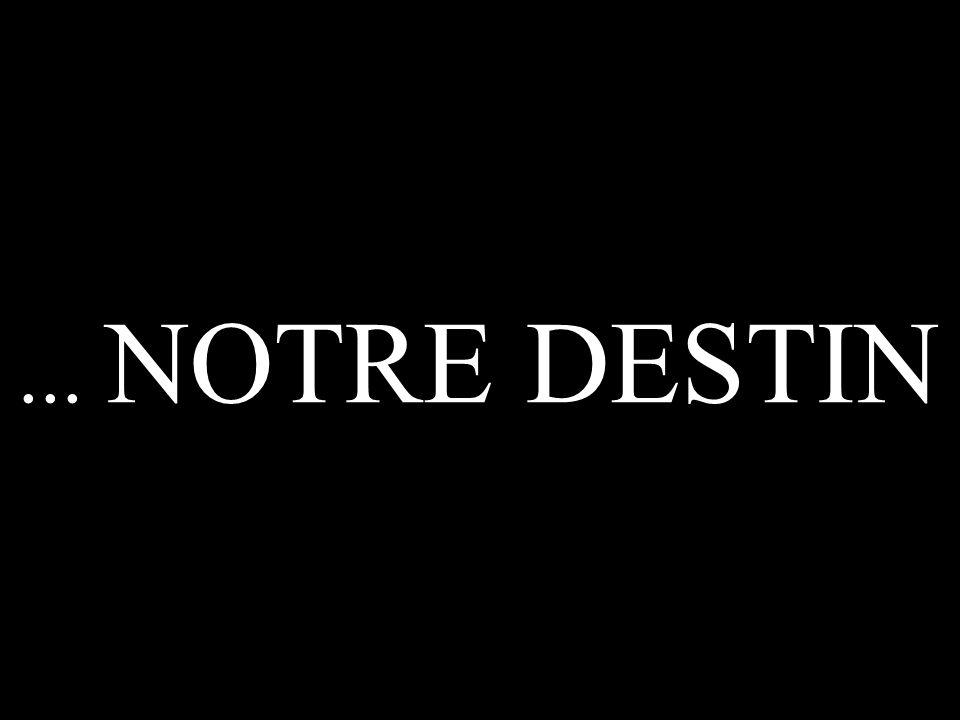 ... NOTRE DESTIN