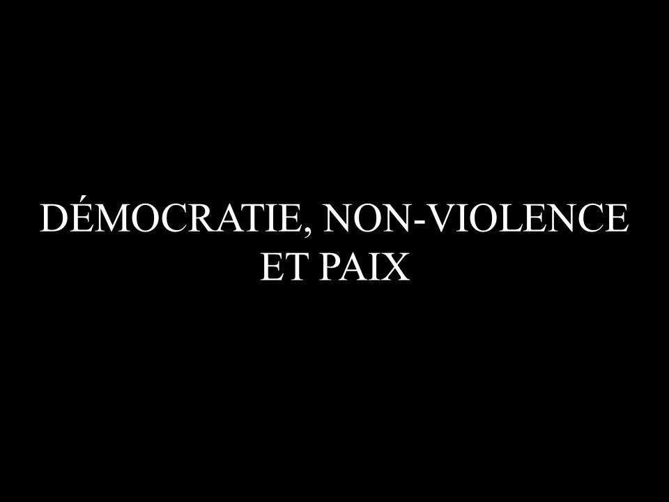 DÉMOCRATIE, NON-VIOLENCE ET PAIX