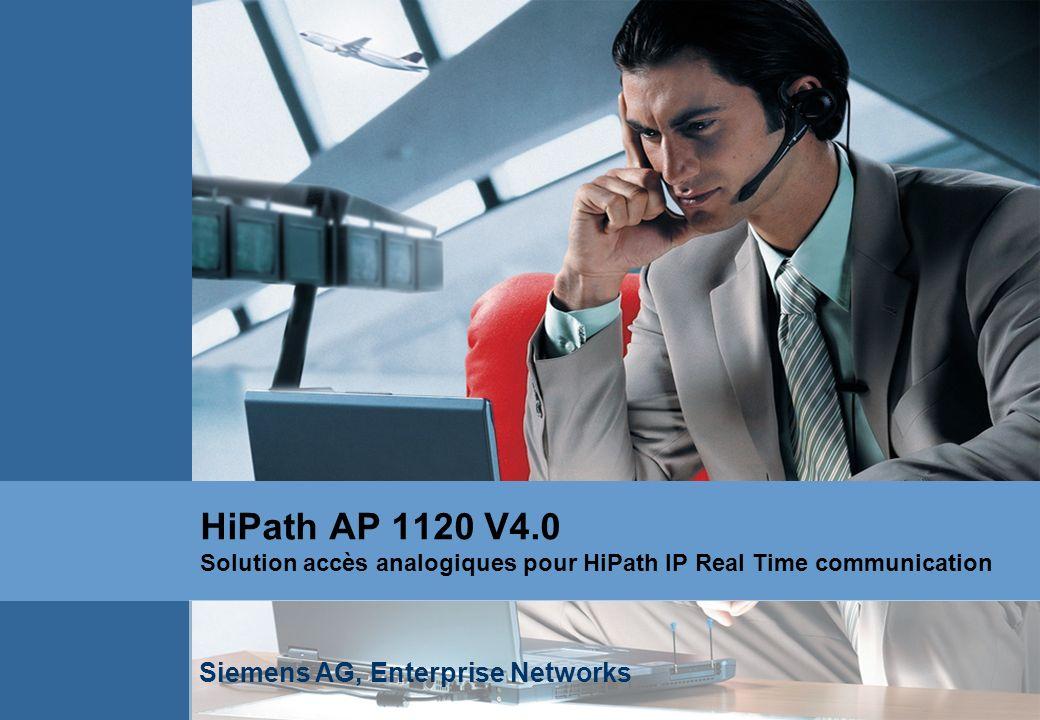 HiPath AP 1120 V4.0 Solution accès analogiques pour HiPath IP Real Time communication Siemens AG, Enterprise Networks