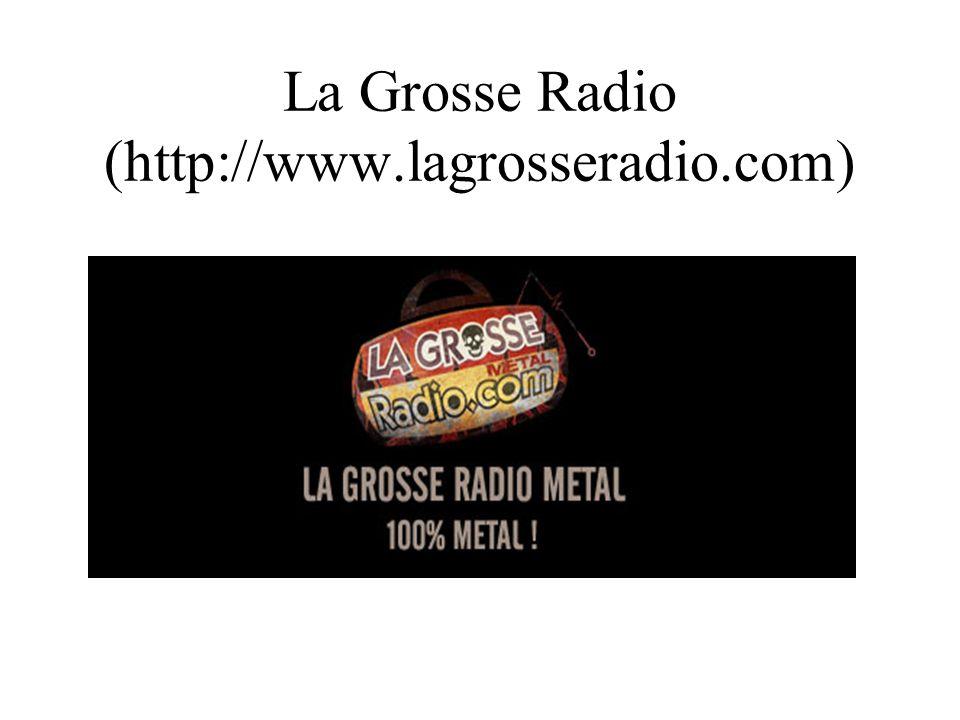 La Grosse Radio (http://www.lagrosseradio.com)
