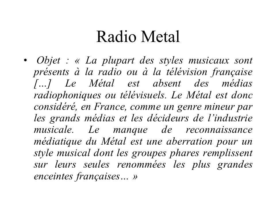 Radio Metal Objet : « La plupart des styles musicaux sont présents à la radio ou à la télévision française […] Le Métal est absent des médias radiopho