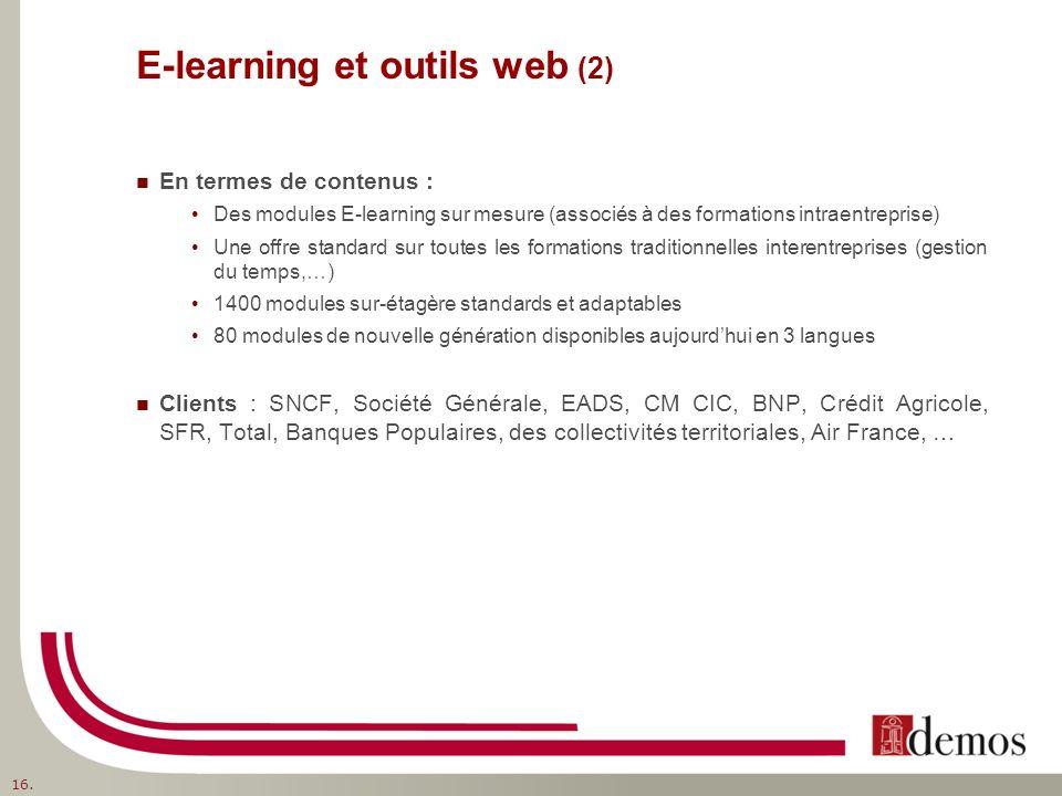 E-learning et outils web (2) En termes de contenus : Des modules E-learning sur mesure (associés à des formations intraentreprise) Une offre standard