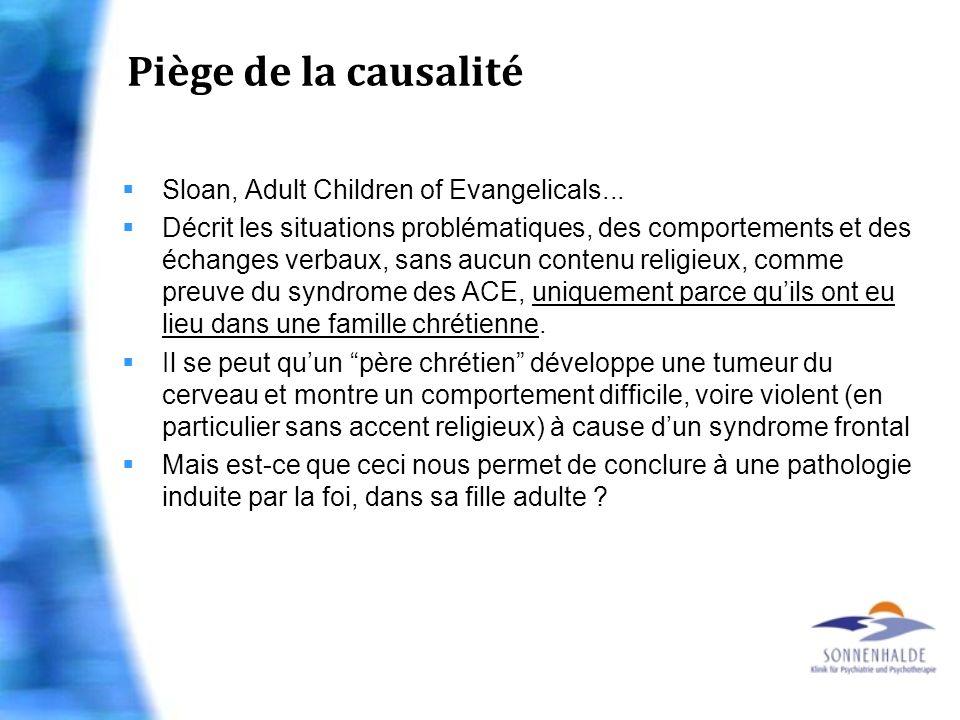 Piège de la causalité Sloan, Adult Children of Evangelicals... Décrit les situations problématiques, des comportements et des échanges verbaux, sans a