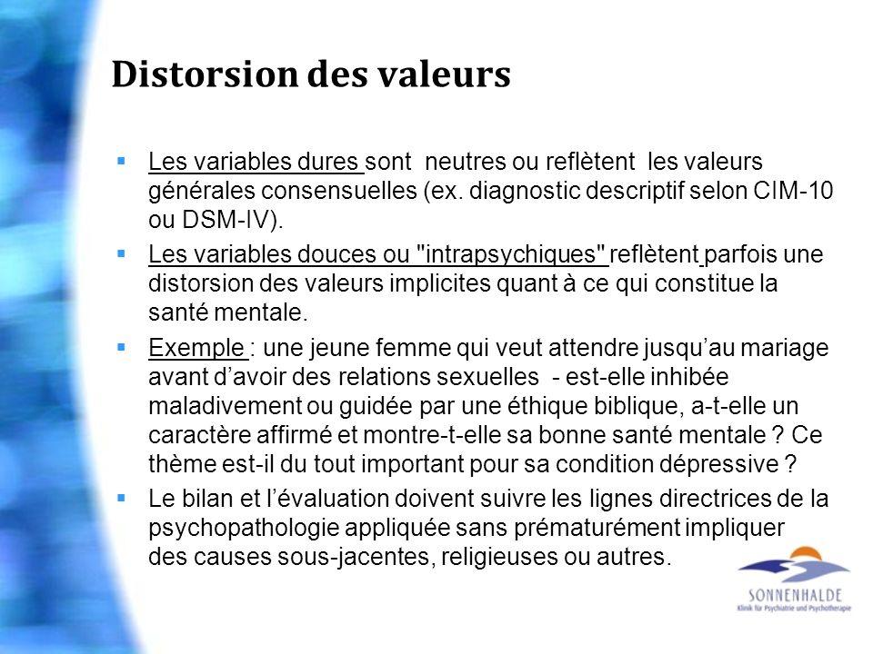 Distorsion des valeurs Les variables dures sont neutres ou reflètent les valeurs générales consensuelles (ex. diagnostic descriptif selon CIM-10 ou DS