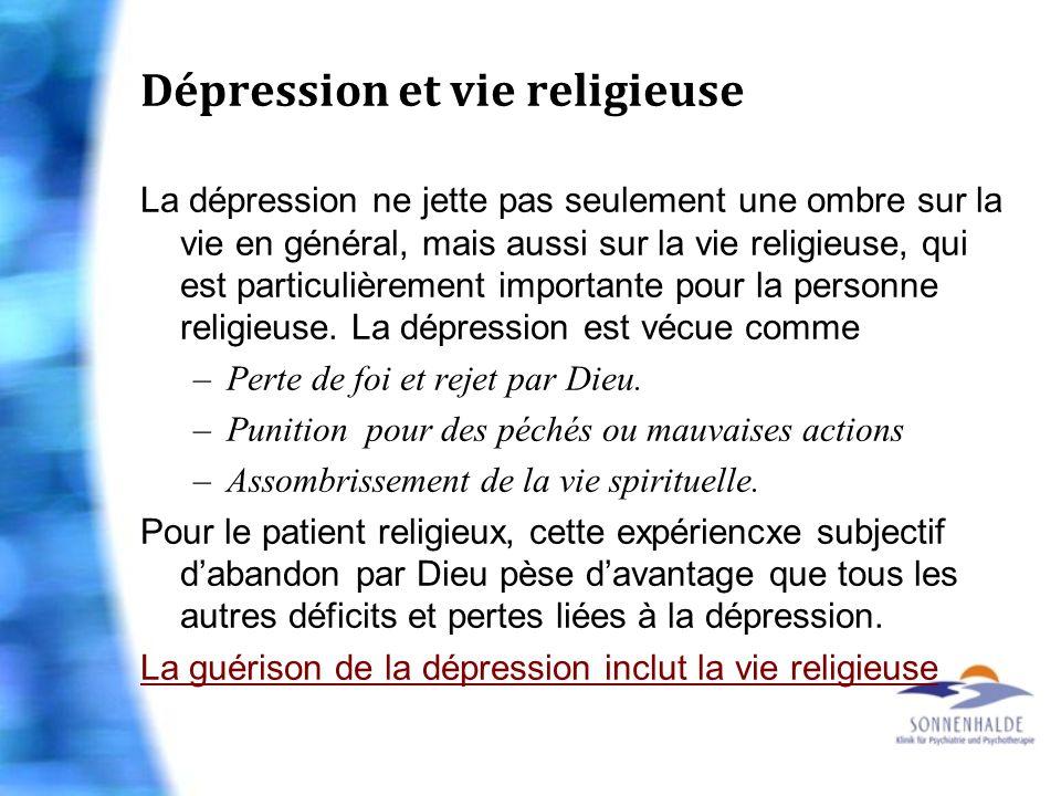 Dépression et vie religieuse La dépression ne jette pas seulement une ombre sur la vie en général, mais aussi sur la vie religieuse, qui est particuli