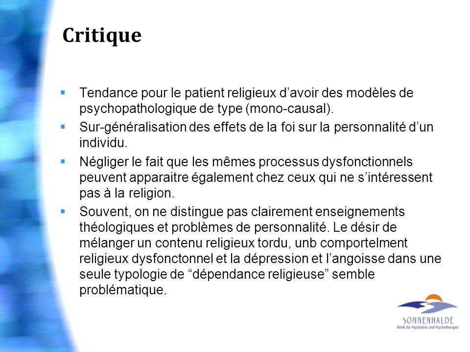 Critique Tendance pour le patient religieux davoir des modèles de psychopathologique de type (mono-causal). Sur-généralisation des effets de la foi su