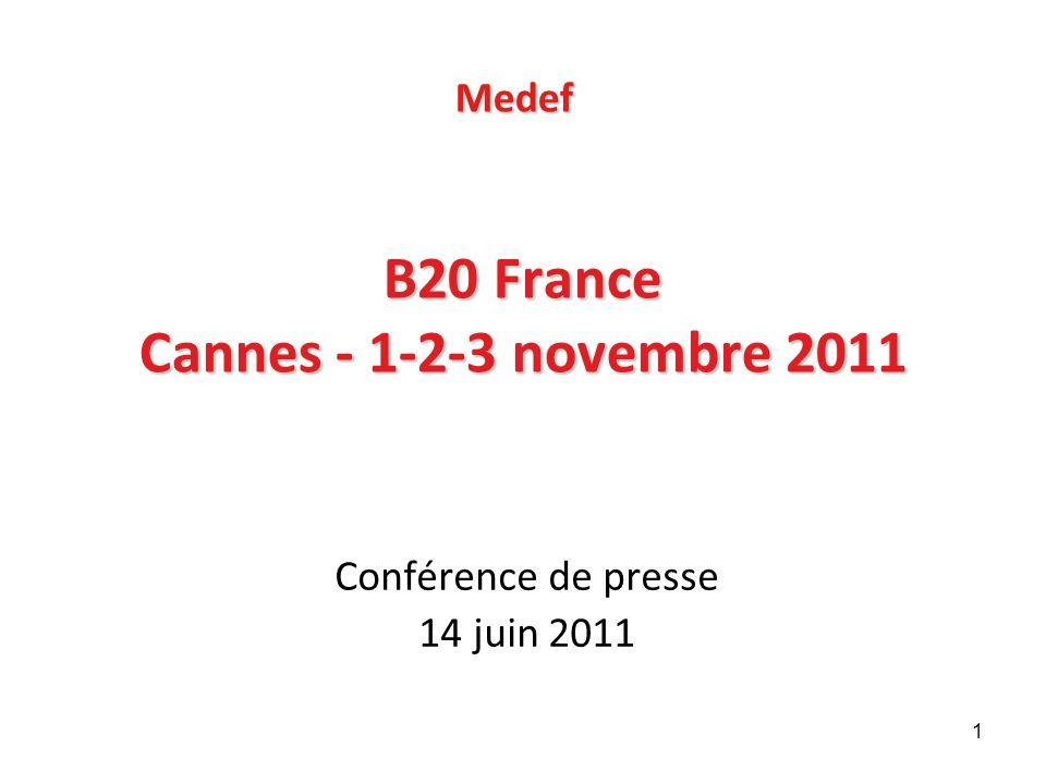 1 B20 France Cannes - 1-2-3 novembre 2011 Conférence de presse 14 juin 2011 Medef