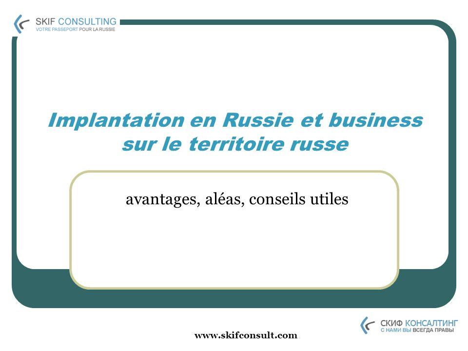 www.skifconsult.com Implantation en Russie et business sur le territoire russe avantages, aléas, conseils utiles