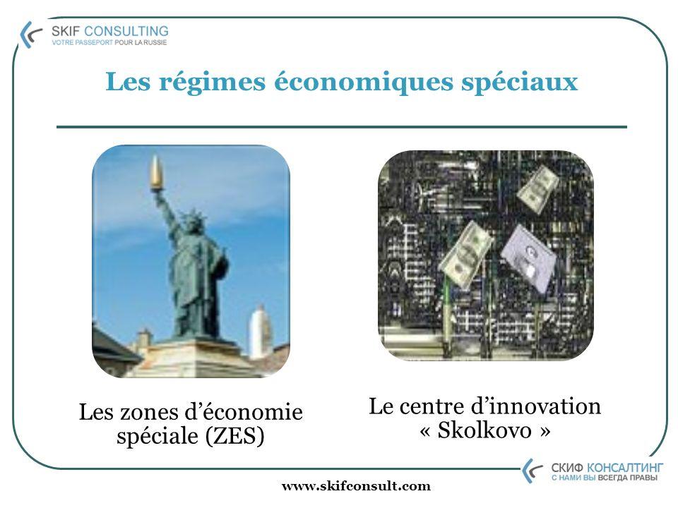 www.skifconsult.com Les régimes économiques spéciaux Les zones déconomie spéciale (ZES) Le centre dinnovation « Skolkovo »