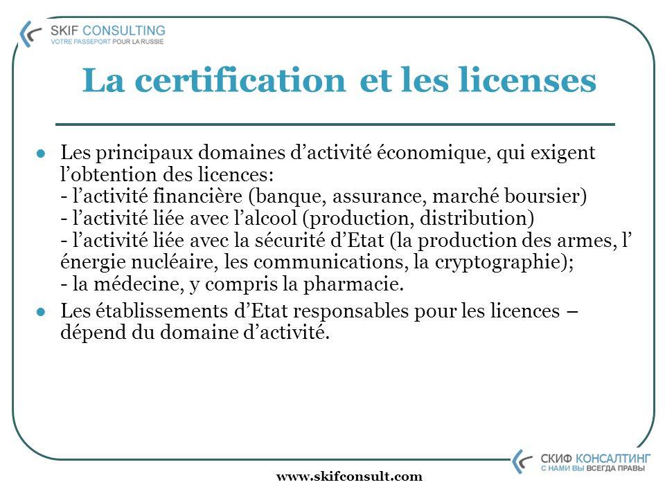 www.skifconsult.com La certification et les licenses Les principaux domaines dactivité économique, qui exigent lobtention des licences: - lactivité fi