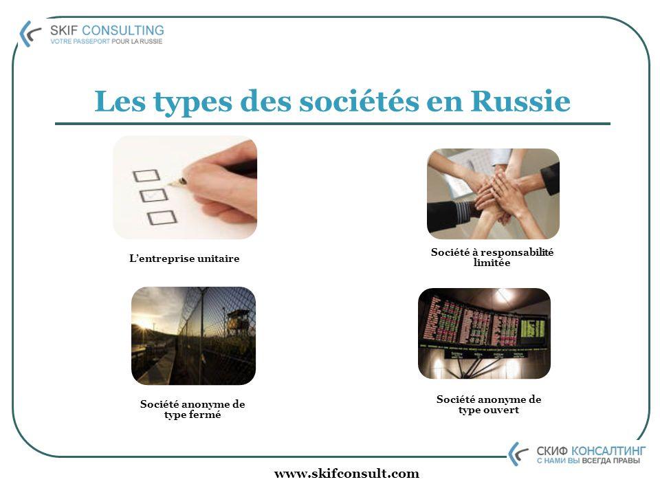www.skifconsult.com Les types des sociétés en Russie Lentreprise unitaire Société à responsabilité limitée Société anonyme de type ouvert Société anon