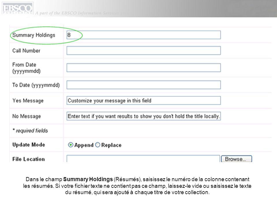 Dans le champ Summary Holdings (Résumés), saisissez le numéro de la colonne contenant les résumés.