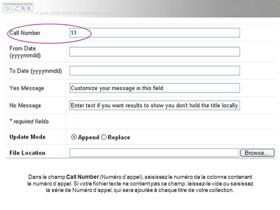 Dans le champ Call Number (Numéro dappel), saisissez le numéro de la colonne contenant le numéro dappel.