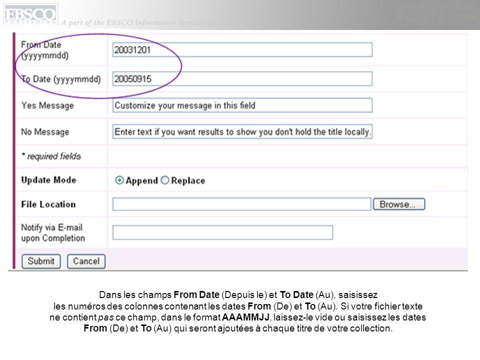 Dans les champs From Date (Depuis le) et To Date (Au), saisissez les numéros des colonnes contenant les dates From (De) et To (Au).