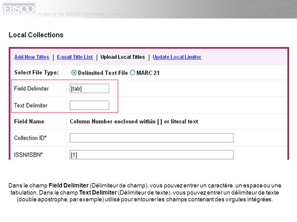 Dans le champ Field Delimiter (Délimiteur de champ), vous pouvez entrer un caractère, un espace ou une tabulation.