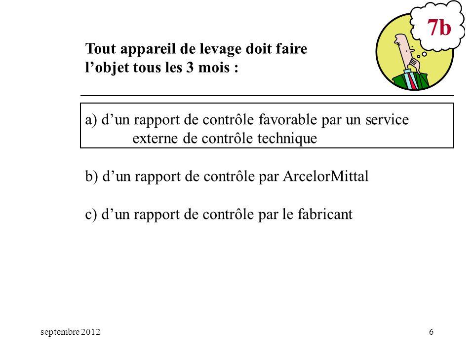 septembre 20126 a) dun rapport de contrôle favorable par un service externe de contrôle technique b) dun rapport de contrôle par ArcelorMittal c) dun
