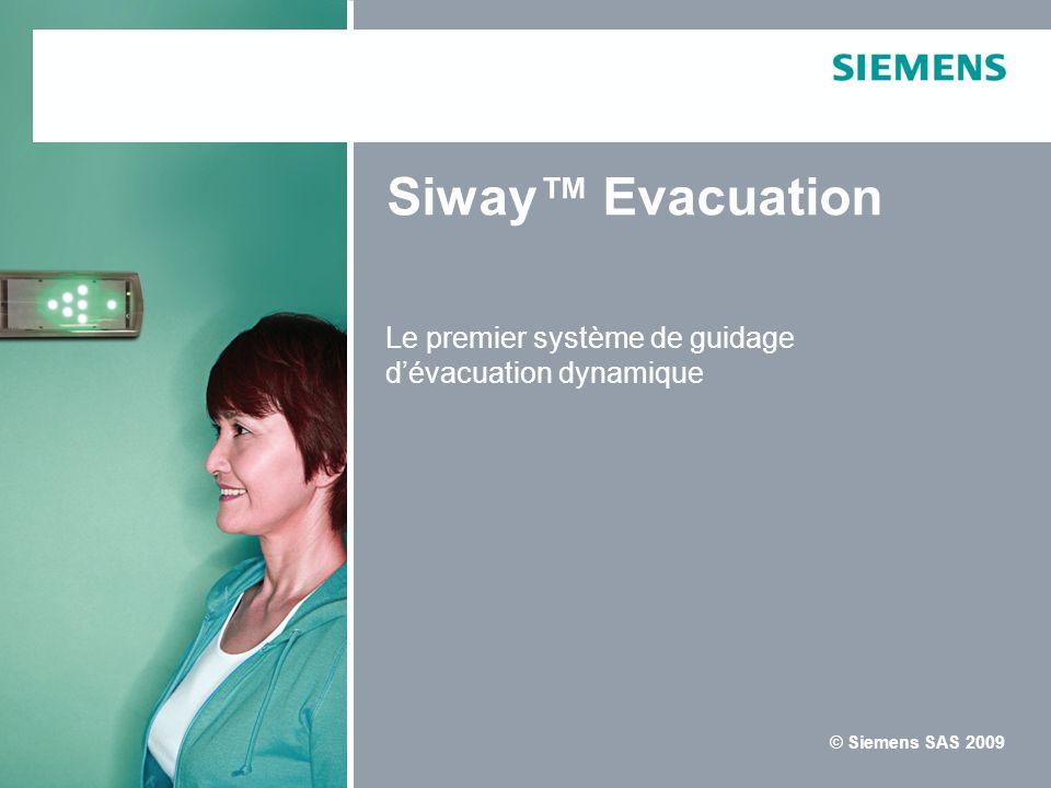 Siemens SAS Siway Evacuation © Siemens SAS 2009 Le premier système de guidage dévacuation dynamique