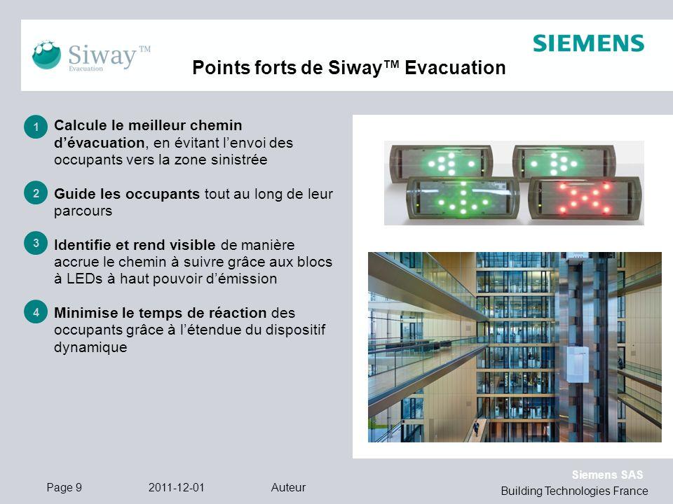 Siemens SAS Calcule le meilleur chemin dévacuation, en évitant lenvoi des occupants vers la zone sinistrée Guide les occupants tout au long de leur pa