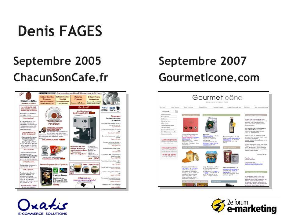 Denis FAGES Septembre 2005 ChacunSonCafe.fr Septembre 2007 GourmetIcone.com